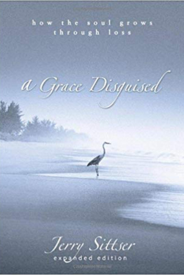 A Grace Disquised by Jerry Sittser