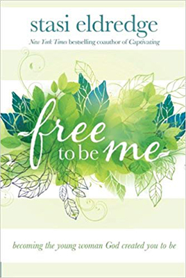 Free to be Me by Stasi Eldredge