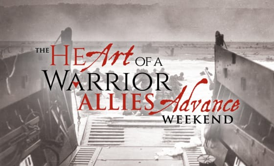 The Heart of a Warrior Allies Advance Weekend