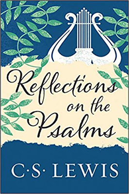 Reflections on the Psalms, by C.S. Lewis