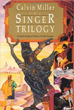 The Singer Trilogy, by Calvin Miller