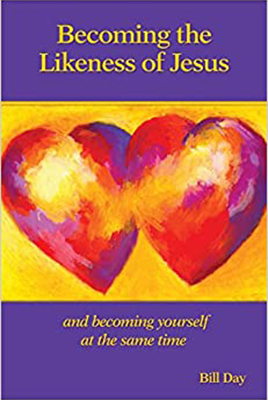 Becoming the Likeness of Jesus by Bill Day